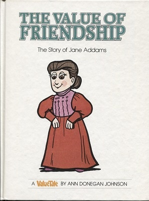 Image for The Value Of Friendship, The Story Of Jane Addams