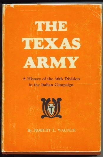 Image for The Texas Army A History of the 36th Division in the Italian Campaign