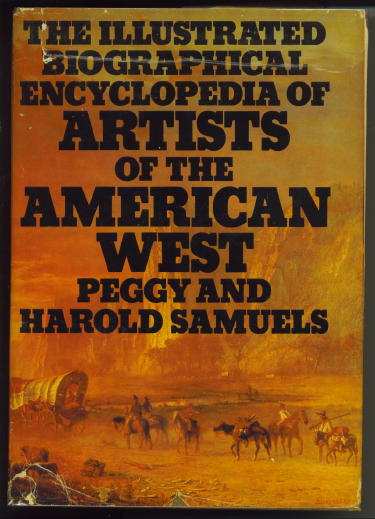 Image for The Illustrated Biographical Encyclopedia Of Artists Of The American West
