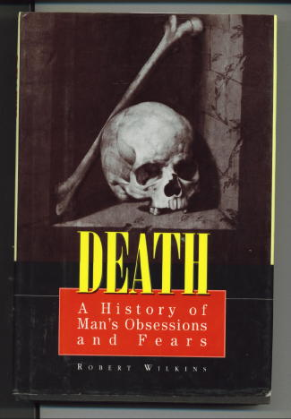 Image for Death: A History Of Man's Obsessions And Fears