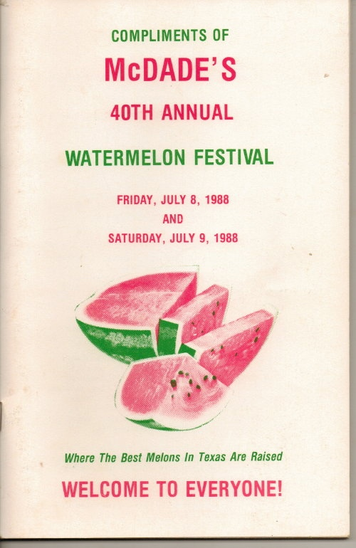 Image for McDade's Annual Watermelon Festival (McDade, Texas)  40th Annual , July 8 and 9, 1988