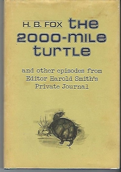 Image for The 2000-mile Turtle And Other Episodes from Editor Harold Smith's Private Journal