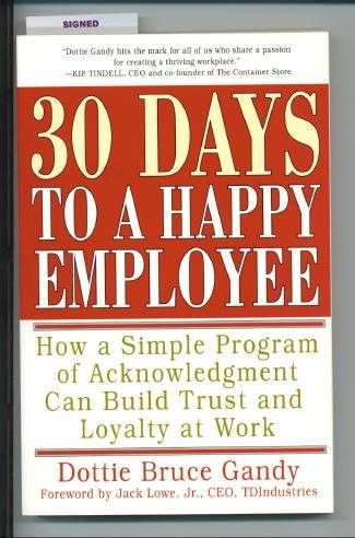Image for 30 Days To A Happy Employee How a Simple Program of Acknowledgment Can Build Trust and Loyalty At Work