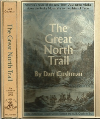 Image for The Great North Trail America's Route of the Ages from Asia Across Alaska Down the Rocky Mountains to the Plains of Texas