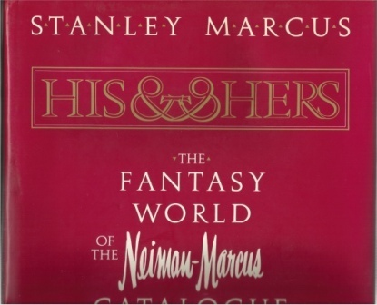 Image for His & Hers The Fantasy World of the Neiman-Marcus Catalogue