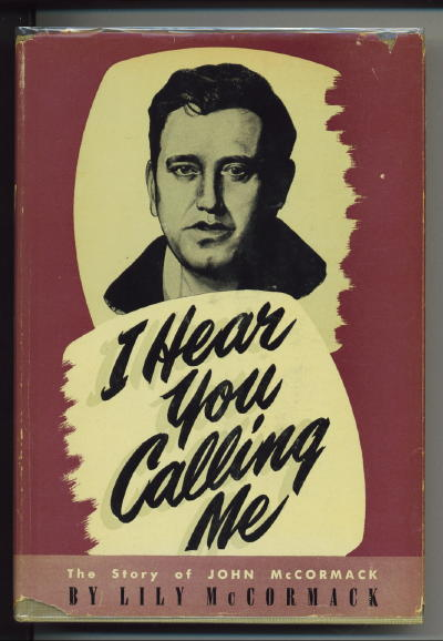 Image for I Hear You Calling Me The Story of John McCormack