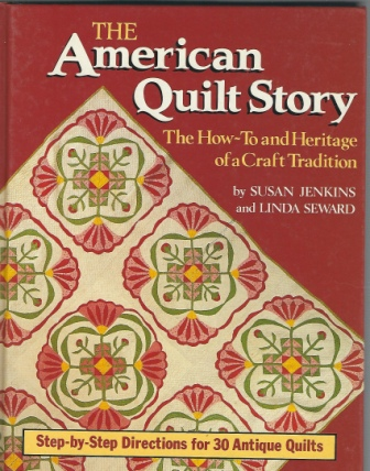 Image for The American Quilt Story, The How-To and Heritage of a Craft Tradition