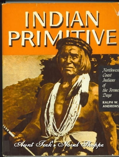 Image for Indian Primitive Northwest Coast Indians of the Former Days