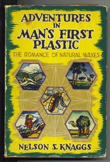Image for Adventures In Man's First Plastic The Romance of Natural Waxes