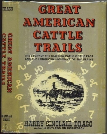 Image for Great American Cattle Trails The Story of the Old Cow Paths of the East and the Longhorn Highways of the Plains