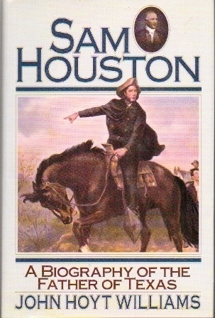 Image for Sam Houston: A Biography Of The Father Of Texas