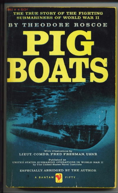 Image for Pig Boats The True Story of the Fighting Submariners of World War II
