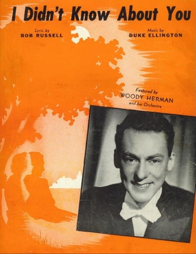Image for I Didn't Know About You, Duke Ellington Sheet Music Featured by Woody Herman