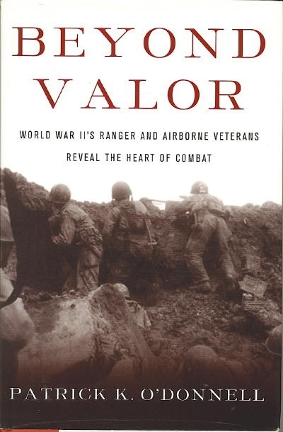 Image for Beyond Valor World War II's Ranger and Airborne Veterans Reveal the Heart of Combat