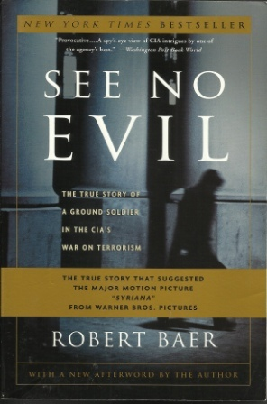 Image for See No Evil, The True Story Of A Ground Soldier In The Cia's War On Terrorism