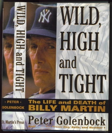 Image for Wild, High And Tight; The Life And Death Of Billy Martin