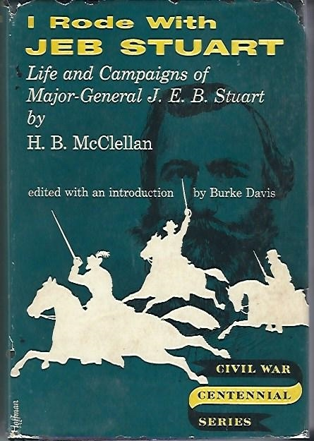 Image for I Rode With Jeb Stuart Life and Campaigns of Major-General J. E. B. Stuart
