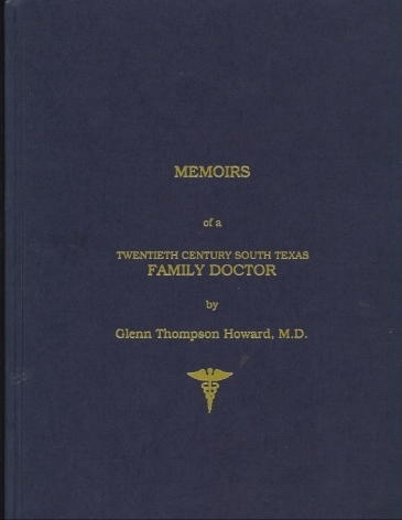 Image for Memoirs Of A Twentieth Century South Texas Family Doctor:  Glenn Thompson Howard, M. D.