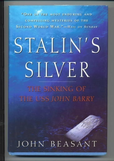 Image for Stalin's Silver The Sinking of the USS John Barry