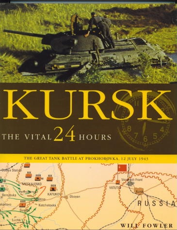Image for Kursk: The Vital 24 Hours The Great Tank Battle At Prokhorovka, 12 July 1943