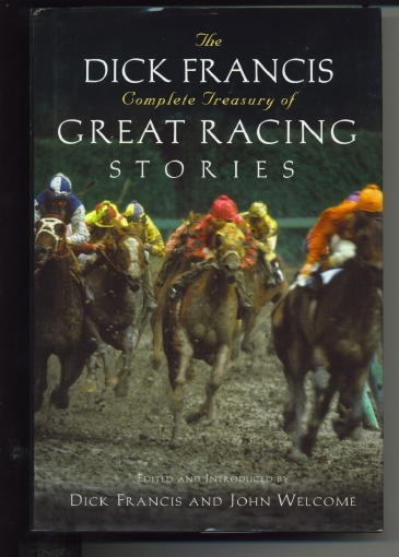 Image for The Dick Francis Complete Treasury Of Great Racing Stories