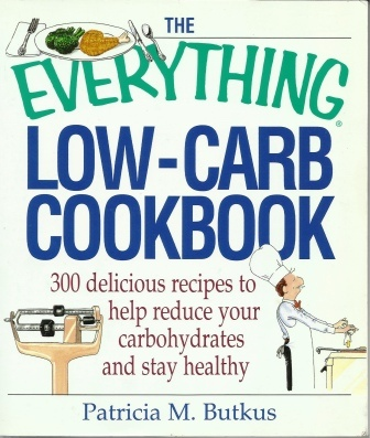 Image for The Everything Low-carb Cookbook  300 Delicious Recipes to Help Reduce Your Carbohydrates and Stay Healthy  )