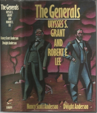 Image for The Generals Ulysses S. Grant and Robert E. Lee