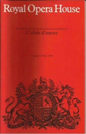 Image for L'elisir D'amore The 63rd Performance At the Royal Opera House, Tuesday 15 May 1984