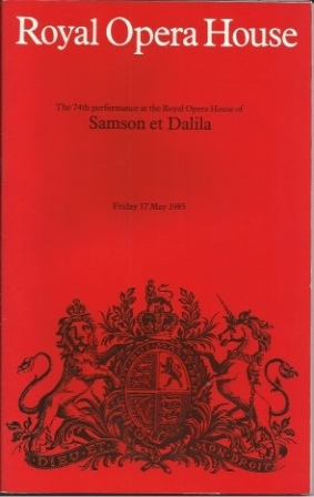 Image for Samson Et Dalila , The 74th Performance At The Royal Opera House, Friday 17 May 1985