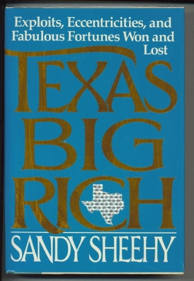 Image for Texas Big Rich Exploits, Eccentricities, and Fabulous Fortunes Won and Lost
