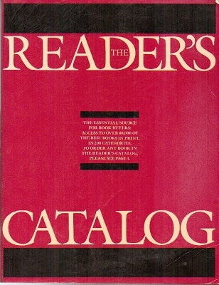Image for The Reader's Catalog: The Essential Source For Book Buyers Access to over 40,000 of the Best Books in Print in 208 Categories