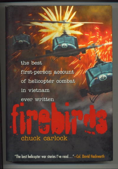 Image for Firebirds, The Best First-Person Account of Helicopter Combat in Vietnam Ever Written