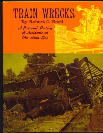 Image for Train Wrecks . . . A Pictorial History Of Accidents On The Main Line