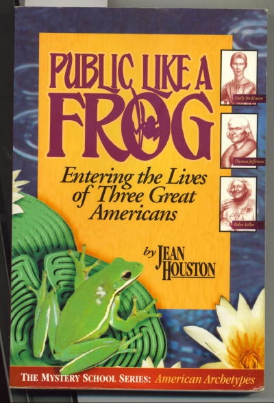 Image for Public Like A Frog, Entering the Lives of Three Great Americans