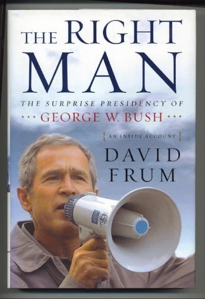 Image for The Right Man The Surprise Presidency of George W. Bush {an Inside Account}