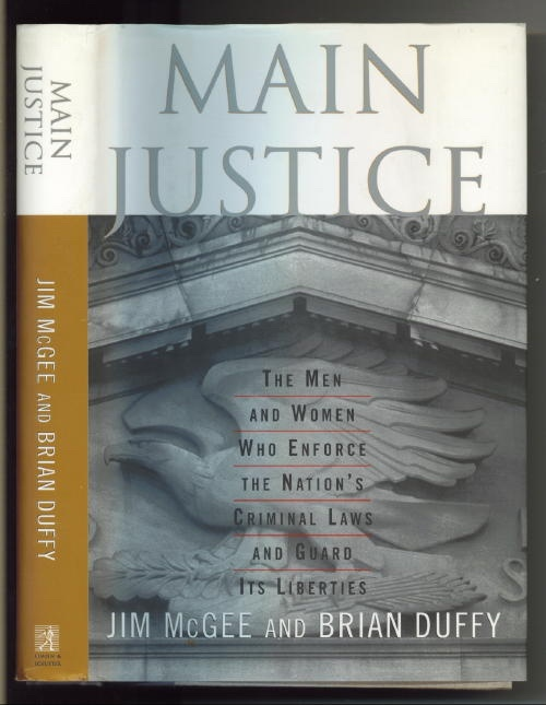 Image for Main Justice The Men and Women Who Enforce the Nation's Criminal Laws and Guard its Liberties
