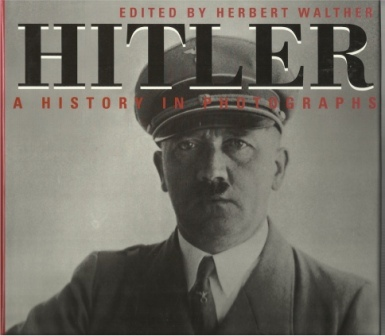 Image for Hitler: Man Of The Century A History in Photographs