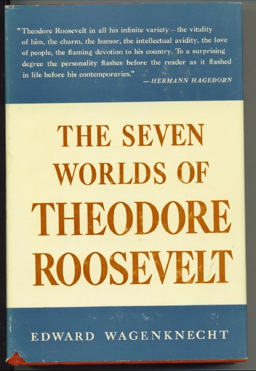 Image for The Seven Worlds Of Theodore Roosevelt