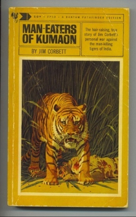 Image for Man-eaters Of Kumaon The Hair-Raising, True Story of Jim Corbett's Personal War Against the Man-Killing Tigers of India