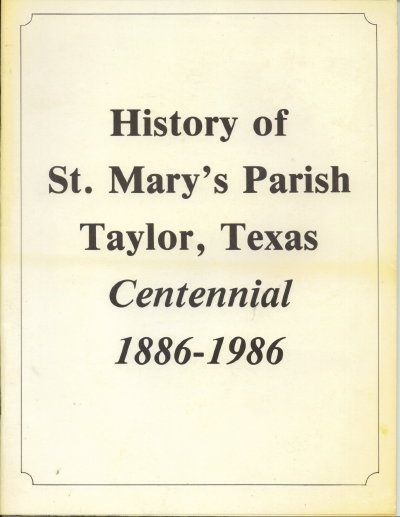 Image for History Of St. Mary's Parish Taylor, Texas Centennial 1886-1986