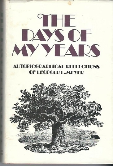 Image for The Days Of My Years Autobiographical Reflections of Leopold L. Meyer