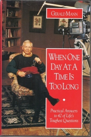 Image for When One Day at a Time Is Too Long  Practical Answers to 42 of Life's Toughest Questions