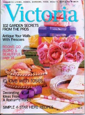 Image for Victoria Magazine, June 2003 Romantic Living, Homes, Gardens, Food, Beauty, Inspiring Women