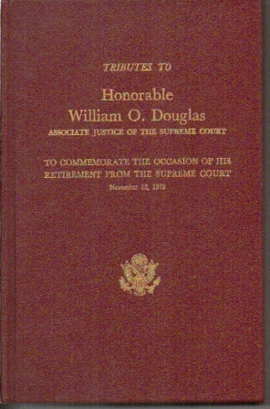 Image for Tributes To Honorable William O. Douglas, To Commemorate His Retirement From The Supreme Court, November 12, 1975