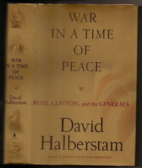 Image for War In A Time Of Peace:  Bush, Clinton, and the Generals