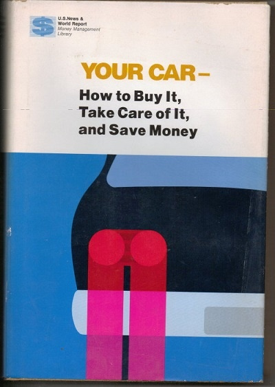 Image for Your Car -- How To Buy It, Take Care Of It, And Save Money