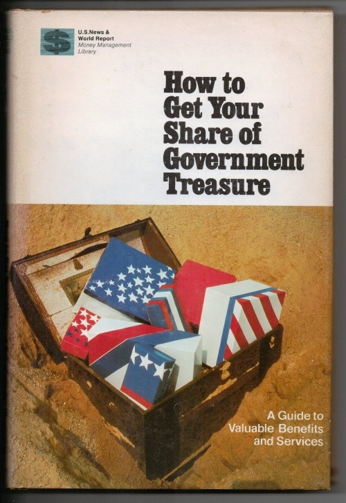 Image for How To Get Your Share Of Government Treasure A Guide to Valuable Benefits and Services