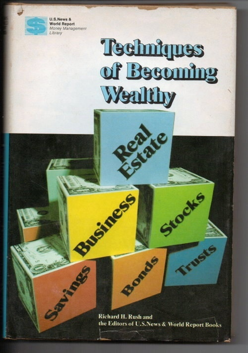 Image for Techniques Of Becoming Wealthy Real Estate, Business, Stocks, Savings, Bonds, Trusts