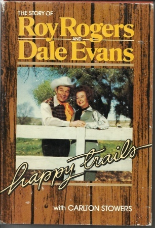 Image for Happy Trails The Story of Roy Rogers and Dale Evans
