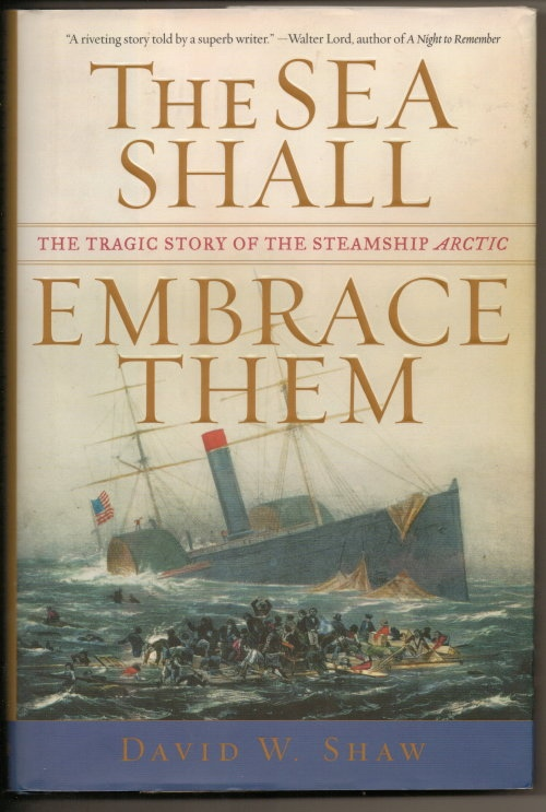 Image for The Sea Shall Embrace Them The Tragic Story of the Steamship Arctic
